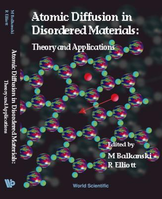 Atomic Diffusion in Disordered Materials, Theory and Applications 9789810227357