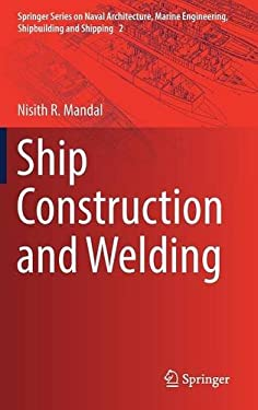 Ship Construction and Welding (Springer Series on Naval Architecture, Marine Engineering, Shipbuilding and Shipping)