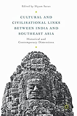 Cultural and Civilisational Links between India and Southeast Asia: Historical and Contemporary Dimensions