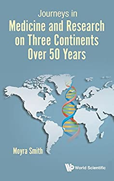 Journeys in Medicine and Research on Three Continents Over 50 Years