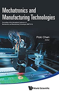 Mechatronics and Manufacturing Technologies: Proceedings of the International Conference on Mechatronics and Manufacturing Technologies (MMT2016) Wuha