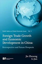 Foreign Trade Growth and Economic Development in China: Retrospective and Future Prospects