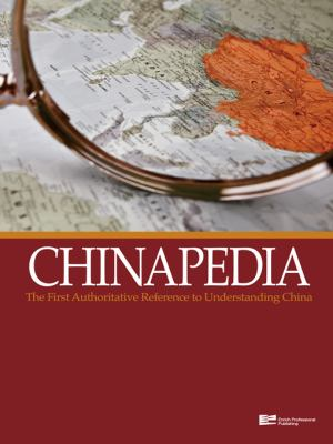 Chinapedia: The First Authoritative Reference to Understanding China 9789814332545