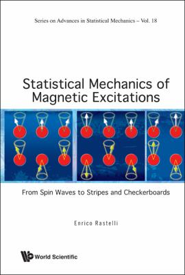 Statistical Mechanics of Magnetic Excitations: From Spin Waves to Stripes and Checkerboards 9789814355506