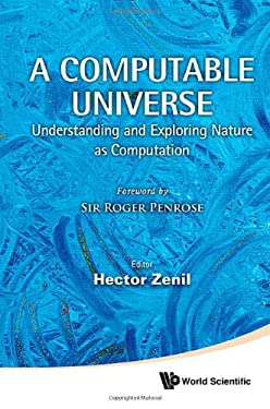 A Computable Universe: Understanding and Exploring Nature as Computation