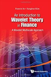 An Introduction to Wavelet Theory in Finance: A Wavelet Multiscale Approach 18074601