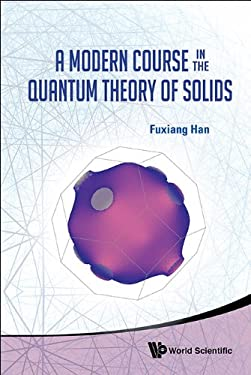 A Modern Course in the Quantum Theory of Solids 9789814417143
