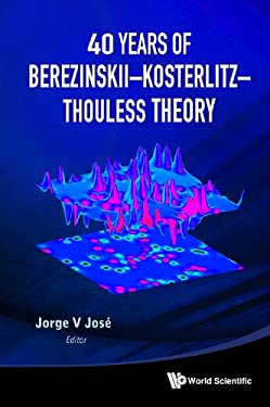 40 Years of Berezinskii Kosterlitz - Thouless Theory 9789814417631