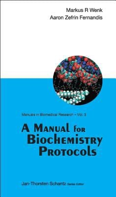 A Manual for Biochemistry Protocols 9789812700667
