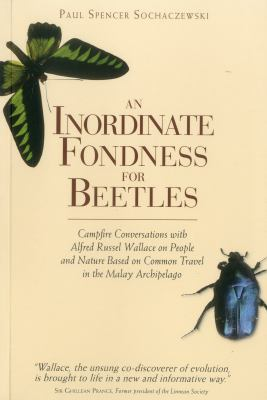 An Inordinate Fondness for Beetles: Campfire Conversations with Alfred Russell Wallace 9789814385206
