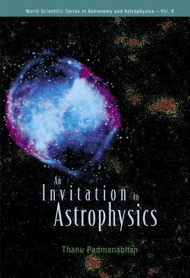 An Invitation to Astrophysics 9789812566386
