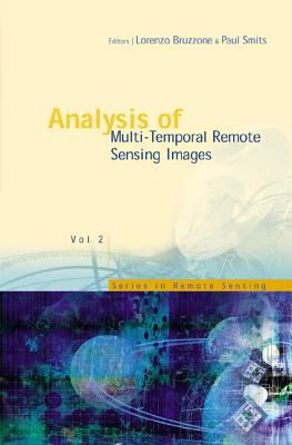 Analysis of Multi-Temporal Remote Sensing Images - Proceedings of the First International Workshop on Multitemp 2001 9789810249557