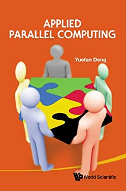 Applied Parallel Computing 9789814307604