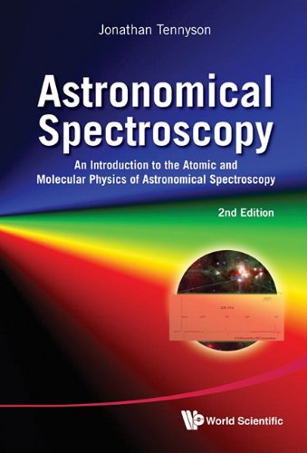 Astronomical Spectroscopy: An Introduction to the Atomic and Molecular Physics of Astronomical Spectra 9789814291972