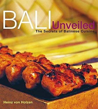 Bali Unveiled: The Secrets of Balinese Cuisine 9789812613738