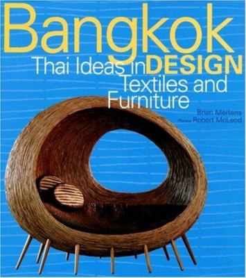 Bangkok Design: Thai Ideas in Textiles and Furniture 9789812326003