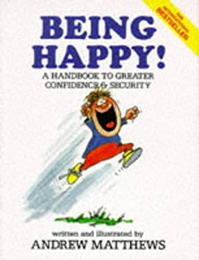 Being Happy!: A Handbook to Greater Confidence and Security 9789810006648
