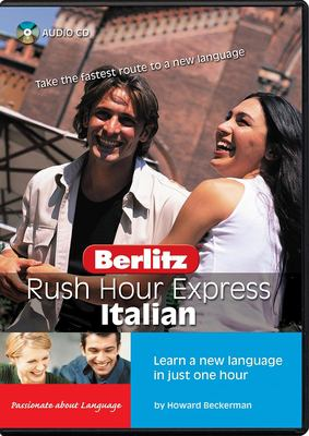 Rush Hour Express Italian: Learn a New Language in Just One Hour 9789812465979
