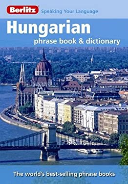 Berlitz Hungarian Phrase Book & Dictionary 9789812684837