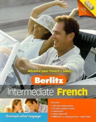 Berlitz Intermediate French [With Course BookWith Audioscript] 9789812462671