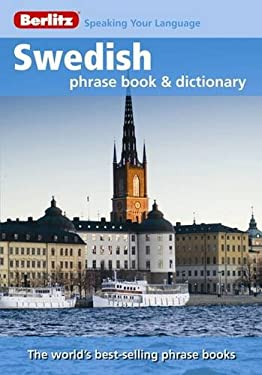 Berlitz Swedish Phrase Book and Dictionary 9789812681607