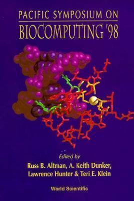 Biocomputing '98: Proceedings of the Pacific Symposium Maui, Hawaii 4-9 Jan. 1998 9789810232788