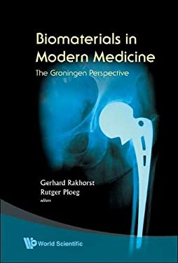 Biomaterials in Modern Medicine: The Groningen Perspective 9789812709561