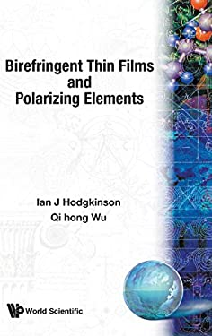 Birefringent Thin Films and Polarizing E 9789810229061