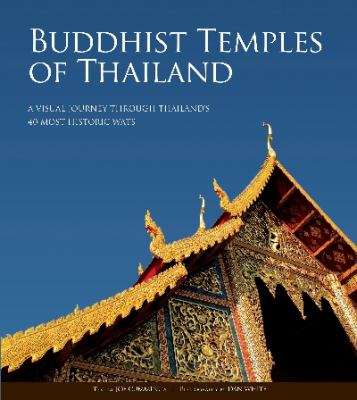 Buddhist Temples of Thailand: A Visual Journey Through Thailand's 40 Most Historic Wats 9789812618573