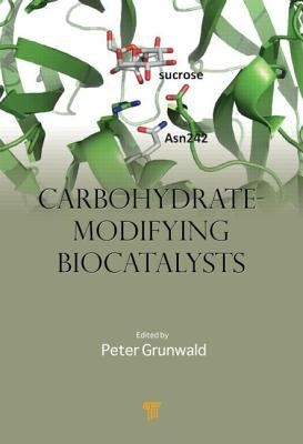 Carbohydrate-Modifying Biocatalysts 9789814241670