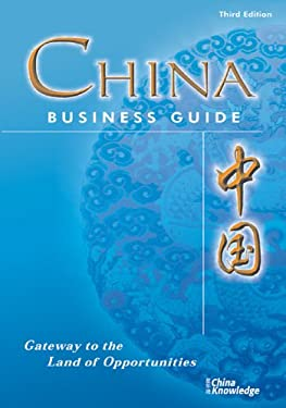 China Business Guide: Gateway to the Land of Opportunity 9789814163217