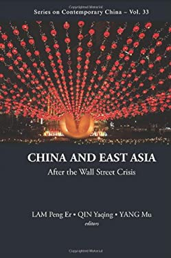China and East Asia in the Post-Financial Crisis World 9789814407267