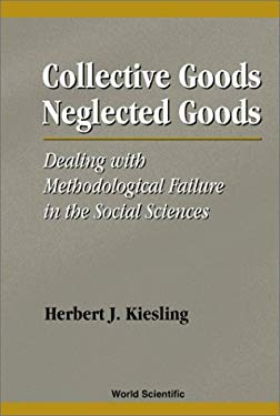 Collective Goods, Neglected Goods: Deali 9789810238469