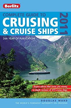 Complete Guide to Cruising & Cruise Ships 2011 9789812688385