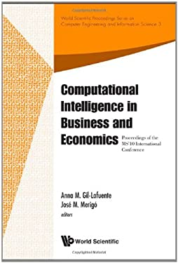 Computational Intelligence in Business and Economics - Proceedings of the MS'10 International Conference 9789814324434
