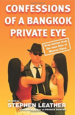 Confessions of a Bangkok Private Eye: True Stories from the Case Files of Warren Olson 9789810548322