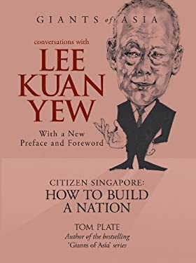 Conversations with Lee Kuan Yew: Citizen Singapore: How to Build a Nation 9789814398619