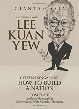 Conversations with Lee Kuan Yew: Citizen Singapore: How to Build a Nation 9789812616760