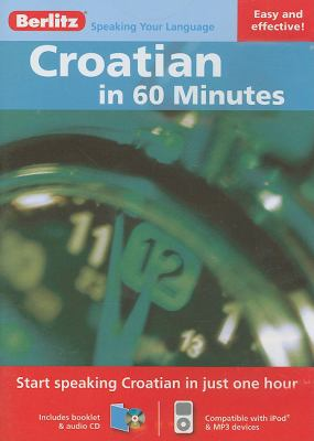 Croatian in 60 Minutes [With Booklet] 9789812683984