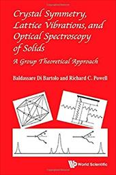 Crystal Symmetry, Lattice Vibrations and Optical Spectroscopy of Solids: A Group Theoretical Approach 22088825