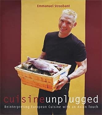 Cuisine Unplugged: Reinterpreting European Cuisine with an Asian Touch 9789812326218