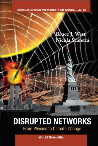 Disrupted Networks: From Physics to Climate Change 9789814304306