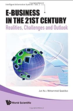 E-Business in the 21st Century: Realities, Challenges and Outlook 9789812836748