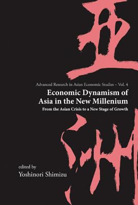 Economic Dynamism of Asia in the New Millennium 9789812568984