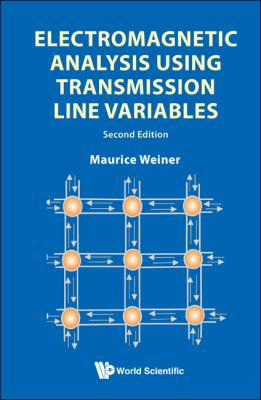 Electromagnetic Analysis Using Transmission Line Variables 9789814287487