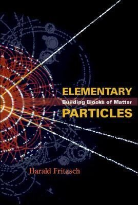 Elementary Particles: Building Blocks of Matter 9789812564085