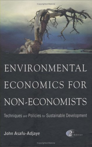 Environmental Economics for Non-Economists: Techniques and Policies for Sustainable Development (2nd Edition) 9789812561237
