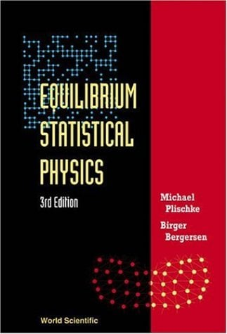 Equilibrium Statistical Physics (3rd Edition) 9789812561558