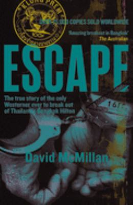 Escape: The True Story of the Only Westerner Ever to Break Out of Thailand's Bangkok Hilton