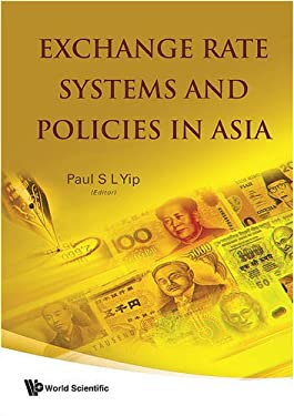 Exchange Rate Systems and Policies in Asia 9789812834508